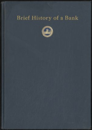 A Brief History of a Bank: Mechanics Savings Fund Society, 1832-35; The Western Bank of...