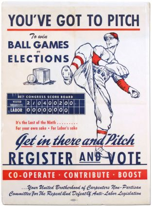 Poster]: You've Got To Pitch To Win Ball Games or Elections ... It's the Last of the Ninth ......