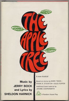 The Apple Tree. Frank R. Stockton Mark Twain, Jules Feiffer, Jerry BOCK, Sheldon Harnick