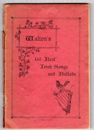Walton's 132 Best Irish Songs and Ballads