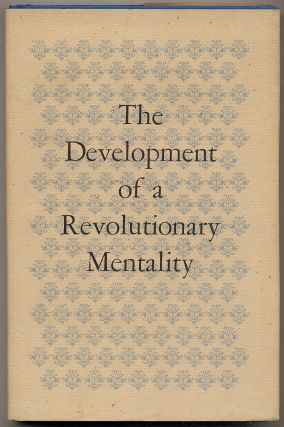 The DevelopmenT OF A REVOLUTIONARY MENTALITY: Papers presented at the first Library of Congress...