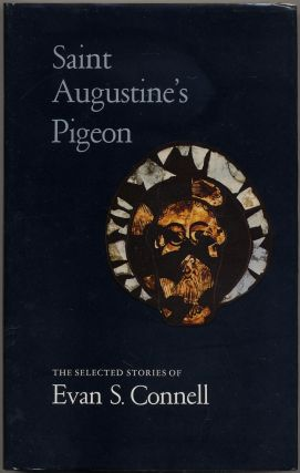 Saint Augustine's Pigeon: The Selected Stories of Evan S. Connell