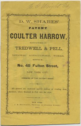D.W. Shares' Patent Coulter Harrow, Manufactured by Tredwell & Pell, National Agriculture Works