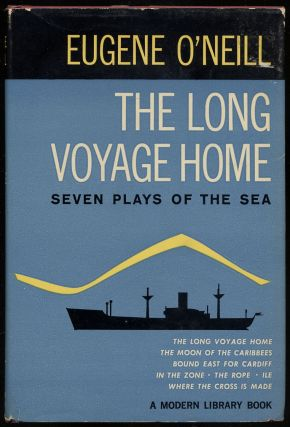 The Long Voyage Home: Seven Plays of the Sea. Eugene O'NEILL