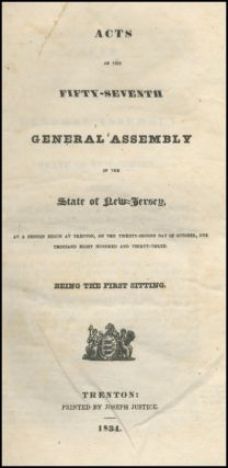 Acts of the Fifty-Seventh General Assembly of the State of New Jersey, in a Session begun at Trenton, on the Twenty-Second Day of October, One Thousand Eight Hundred and Thirty-Three. Being the First Sitting