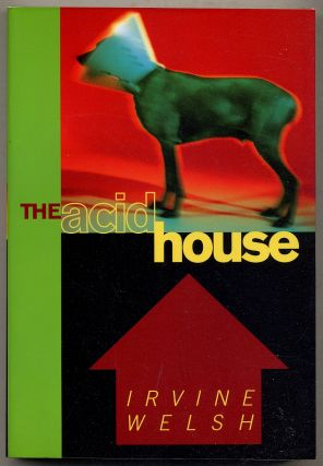 The Acid House. Irvine WELSH