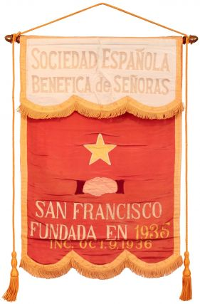 [Silk Banner]: Sociedad Espanola Benefica de Senoras. San Francisco. Fundada en 1935. Inc. Oct. 9, 1936 [Spanish Ladies Beneficial Society. San Francisco. Founded in 1935. Incorporated. Oct. 9, 1936]