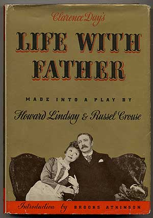Clarence Day's Life With Father Made Into a Play. Howard LINDSAY, Russel Crouse