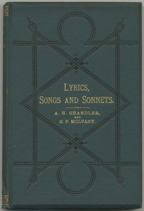 Lyrics, Songs And Sonnets. Amos Henry CHANDLER, Charles Pelham Mulvany