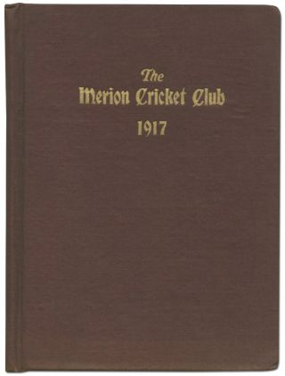 The Merion Cricket Club: Charter, By-Laws, Officers and Members 1917