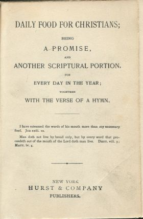 Daily Food for Christians: Being a Promise, and Another Scriptural Portion, for Every Day in the Year; Together with the Verse of a Hymn