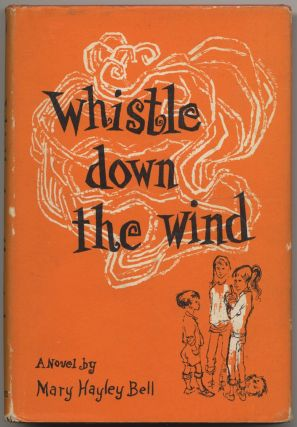 Whistle Down the Wind: A Modern Fable. Mary Hayley BELL