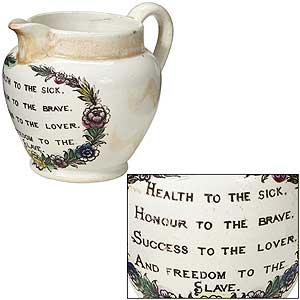 "[Anti-Slavery Pottery]: Early 19th Century Liverpool Transferware Creamer or Small Pitcher: ""Health to the Sick, Honour to the Brave, Success to the Lover, and Freedom to the Slave"""