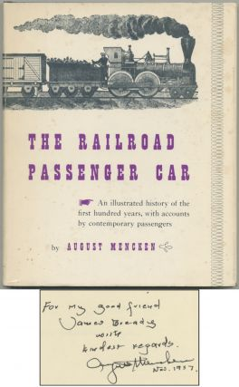 The Railroad Passenger Car: An Illustrated History of the First Hundred Years, With Accounts By Contemporary Passengers
