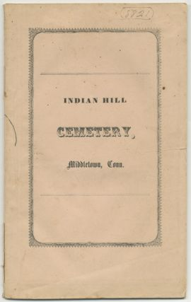 The Addresses, Delivered at the Dedication of the Indian Hill Cemetery; with the Articles of...