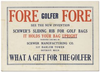 Broadside]: Fore Golfer Fore: See the New Invention Schwer's Sliding Rib for Golf Bags ... It...