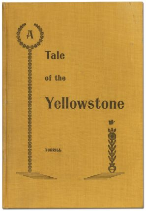 A Tale of the Yellowstone or In a Wagon Through Western Wyoming and Wonderland