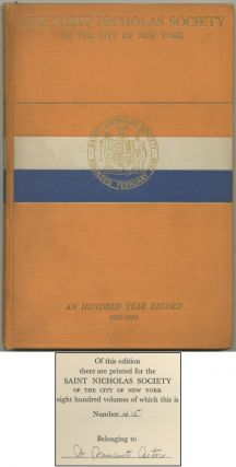 The Saint Nicholas Society of the City of New York: An Hundred Year Record 1835-1935