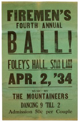 Broadside]: Firemen's Fourth Annual Ball! Foley Hall, Star Lake. Apr. 2, '34. Music by The...