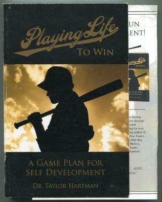 Playing Life to Win: A Game Plan for Self Development. Dr. Taylor HARTMAN