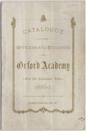Catalogue of the Officers and Students of Oxford Academy for the Academic Year 1880-1