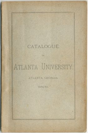 Catalogue of the Officers and Students of Atlanta University ... With a Statement of the Courses...