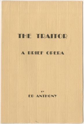 The Traitor: A Brief Opera. E. ANTHONY, ward.