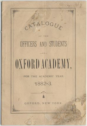 Catalogue of the Officers and Students of Oxford Academy for the Academic Year 1882-3