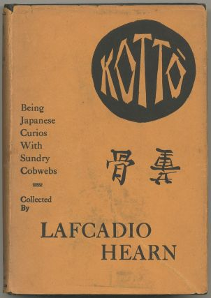 Kotto: Being Japanese Curios With Sundry Cobwebs. Lafcadio HEARN
