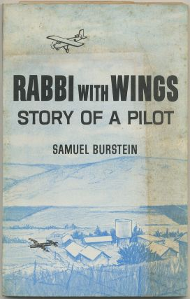Rabbi With Wings: Story of a Pilot. Samuel M. BURSTEIN