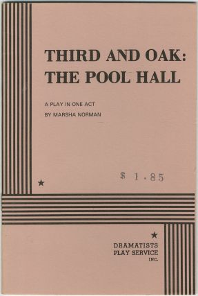 Third and Oak: The Pool Hall, A Play in One Act. Marsha NORMAN