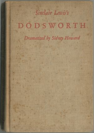 Sinclair Lewis's Dodsworth. Dramatized by Sidney Howard with Comments by Sidney Howard and...