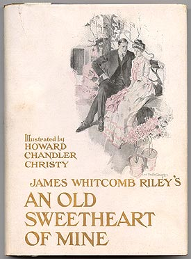 An Old Sweetheart of Mine. Howard Chandler CHRISTY, James Whitcomb RILEY