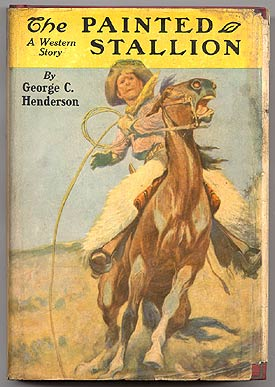 The Painted Stallion. George C. HENDERSON