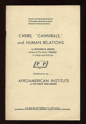 "Caribs, ""Cannibals,"" and Human Relations: A Revealing Exposure of Smears and Stereotypes"