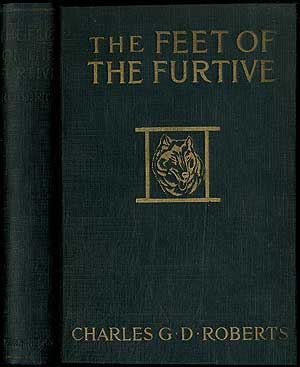 The Feet of the Furtive. Charles G. D. ROBERTS