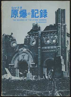 The Records of the Atomic Bombing in Nagasaki