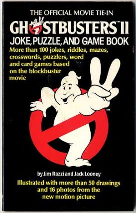 The Ghostbusters II Joke, Puzzle, and Game Book. Jim RAZZI, Jack Looney