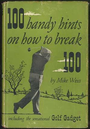 100 Handy Hints on How to Break 100. Mike WEISS