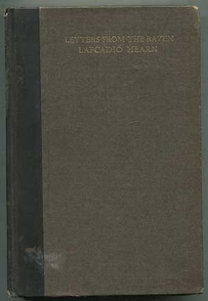 Letters from The Raven: Being the Correspondence of Lafcadio Hearn with Henry Watkin. Lafcadio HEARN