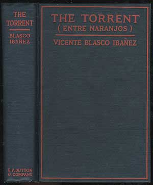 The Torrent (Entre Naranjos). Vicente BLASCO IBANEZ