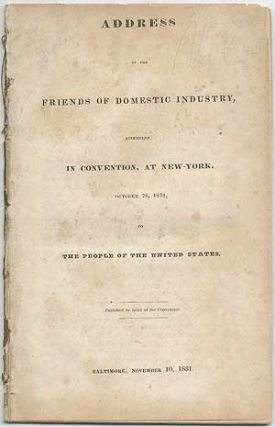 Address of the Friends of Domestic Industry, Assembled in Convention, at New-York, October 26,...