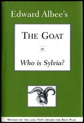The Goat or Who is Sylvia? (Notes Toward a Definition of Tragedy). Edward ALBEE