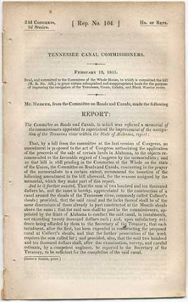 Tennessee Canal Commissioners. February 13, 1835. Read, and committed to the Committee of the...