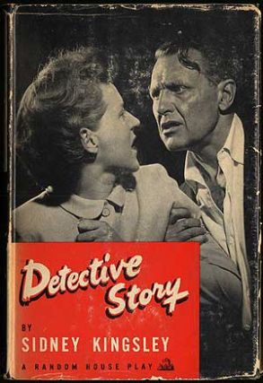 Detective Story: A Play in Three Acts. Sidney KINGSLEY