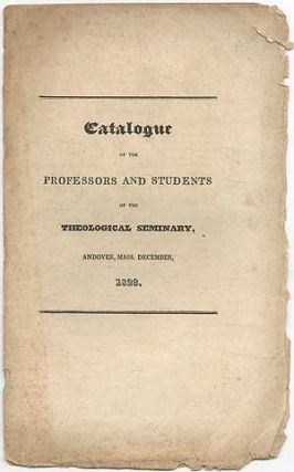 Catalogue of the Professors and Students of the Theological Seminary, Andover, Mass. December, 1823