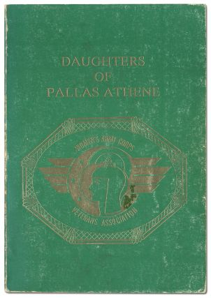 Daughters of Pallas Athene: Cameo Recollections of Women's Army Corps Veterans (WACS Vets)