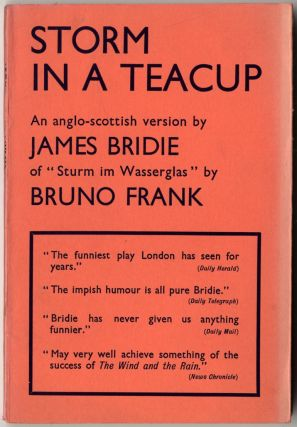 Storm in a Teacup: An Anglo-Scottish Version. James BRIDIE