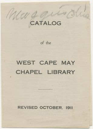 Catalog of the West Cape May Chapel Library. Revised October, 1911