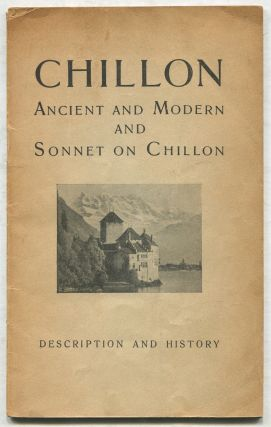 Chillon: Ancient and Modern and Sonnet on Chillon: Description and History